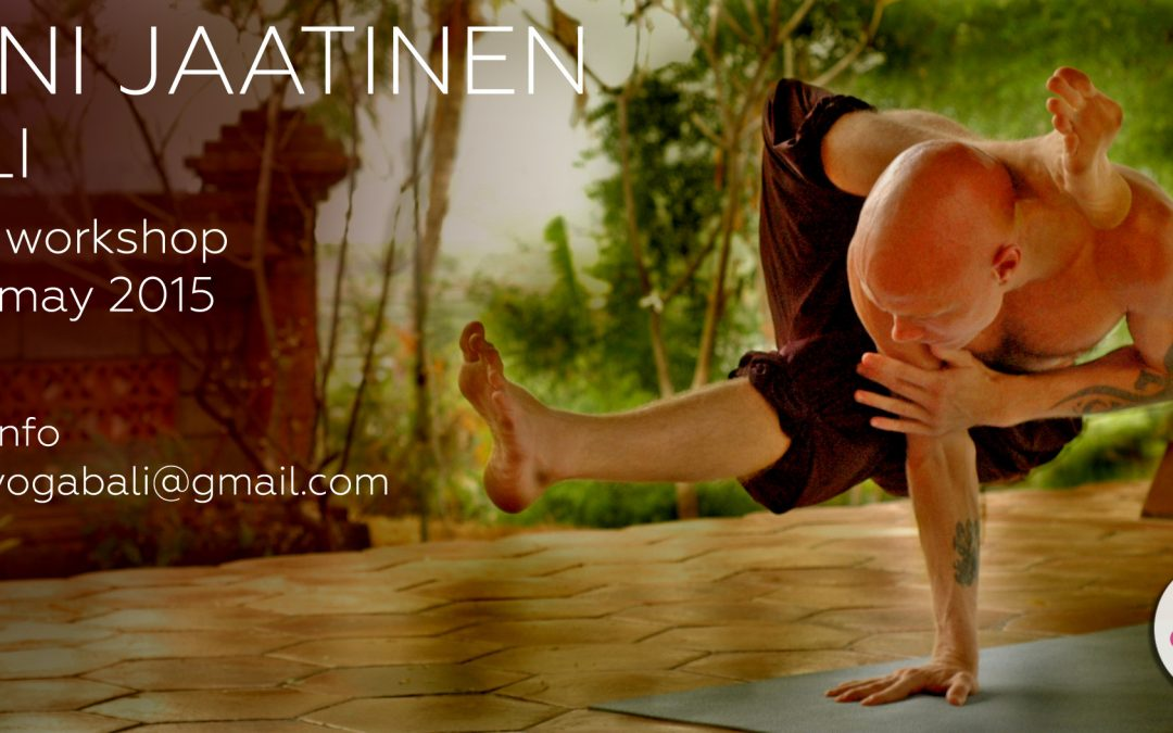 Jani Jaatinen 3-day Yoga Workshop in Bali !